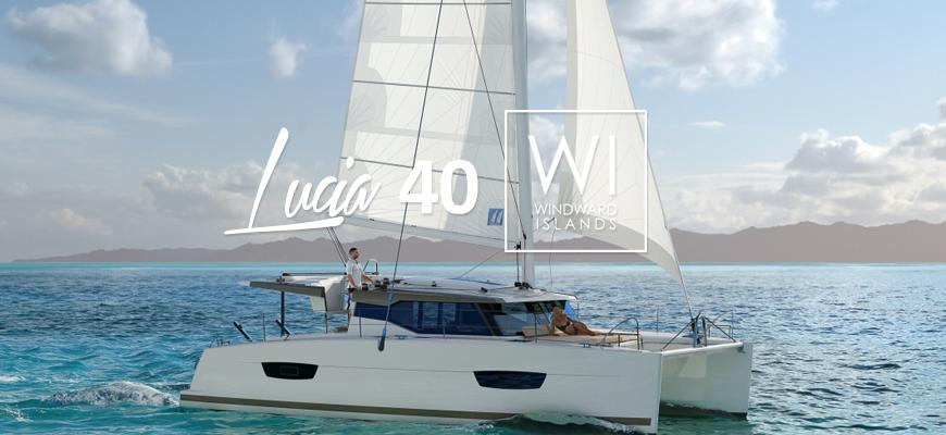 Lucia 40: Fountaine Pajot's latest catamaran joins Windward Islands Fleet