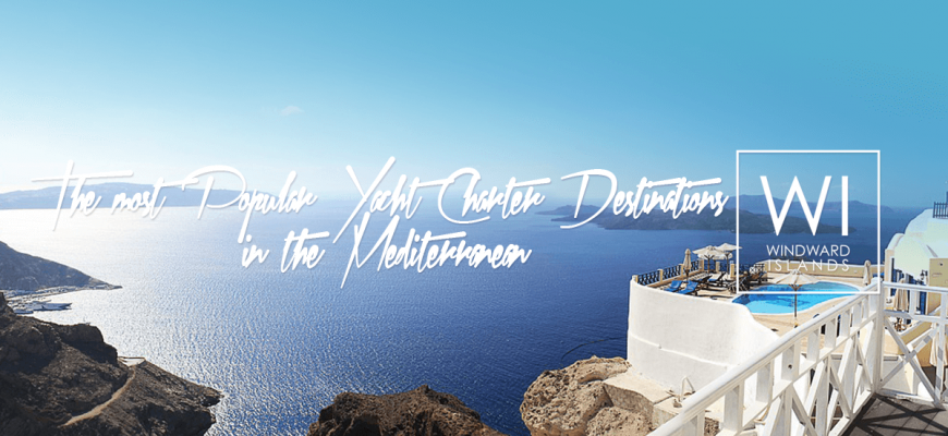 The-most-Popular-Yacht-Charter-Destinations-in-the-Mediterranean-blog